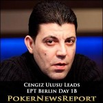 Cengiz Ulusu Tops EPT Berlin Leaderboard After Day 1B