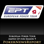 European Poker Tour Trimmed Down but Amped Up for Season 9