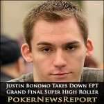 Justin Bonomo Takes Down EPT Grand Final Super High Roller