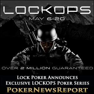 Lock Poker Announces LOCKOPS
