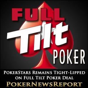 PokerStars Tight-Lipped on Full Tilt Poker Deal
