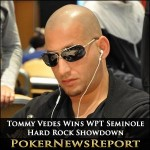 Tommy Vedes Wins WPT Seminole Hard Rock Showdown
