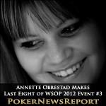 Annette Obrestad Makes Last Eight of WSOP 2012 Event #3