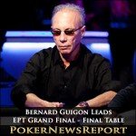 Bernard Guigon Leads EPT Grand Final Main Event Final Table