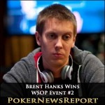 Mercier Profits As Brent Hanks Wins WSOP Event #2