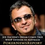 Joe Hachem's Dream Comes True as WSOP Extends to Australia