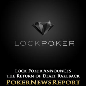 Lock Poker Accounces Dealt Rakeback