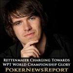 Rettenmaier Charging Towards WPT World Championship Glory