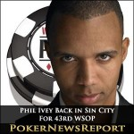 Phil Ivey Back in Sin City For 43rd WSOP