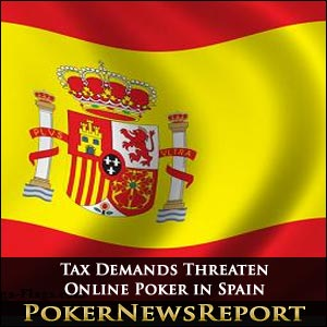 Tax Demands Threaten Online Poker in Spain