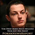 Tom Dwan Makes Multi-Millions in Macau – From Just One Hand!