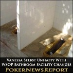 Vanessa Selbst Unhappy With WSOP Bathroom Facility Changes