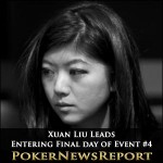 Xuan Liu Leads Entering Final Day of WSOP 2012 Event #4