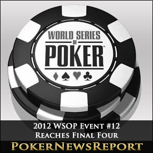 2012 WSOP Event #12 Reaches Final Four