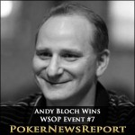 Andy Bloch Finally Savours Sweet WSOP Success in Event #7
