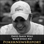 David Baker Steals Stars' Glory in WSOP Event #32