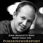 John Monnette Wins Second Bracelet With WSOP Event #10