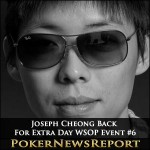 Cheong and Cazals Back For Extra Day in WSOP Event #6