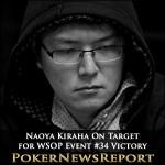Naoya Kiraha On Target for WSOP Event #34 Victory