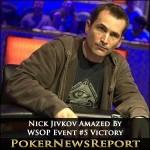 Nick Jivkov Amazed By WSOP Event #5 Victory
