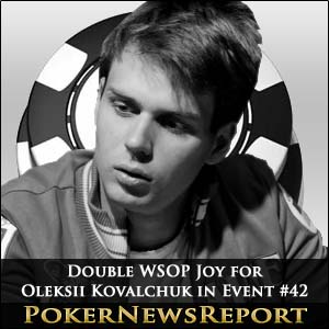 Double WSOP Joy for Oleksii Kovalchuk in Event #42
