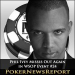 Phil Ivey Misses Out Again in WSOP Event #24