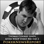 Thomas Conway Leads After WSOP Event #44 Day 2