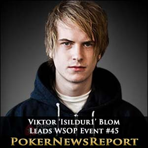 Viktor Blom Blasts Way to WSOP Event #45 Chip Lead