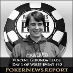 Vincent Gironda Tops WSOP Event #40 Day 1 Leaderboard