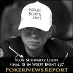 Ylon Schwartz Leads Final 18 in WSOP Event #27