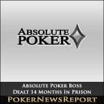 Absolute Poker Boss Dealt 14 Months In Prison