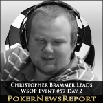 Christopher Brammer In Charge After WSOP Event #57 Day 2