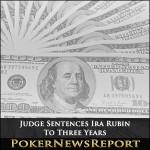 Judge Sentences Payment Processor Ira Rubin To Three Years