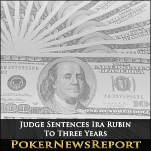 Judge Sentences Payment Processor Ira Rubin To Three Years