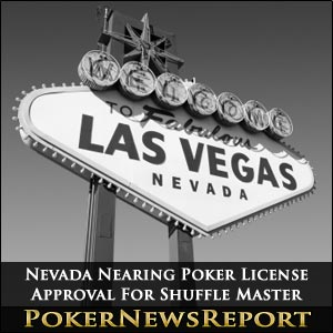 Nevada Nearing Poker License Approval For Shuffle Master