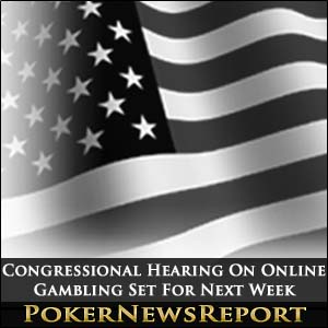 Online Gambling Hearing Next Week