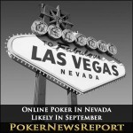 Online Poker In Nevada Likely In September