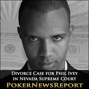 Divorce Case for Phil Ivey in Nevada Supreme Court