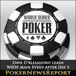 Dave D'Alesandro Leads WSOP Main Event After Day 3