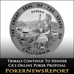 Tribal Dissent Continues To Hinder California's Online Poker Proposal