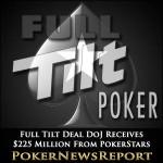 Full Tilt Deal Consummated As DoJ Receives $225 Million From PokerStars