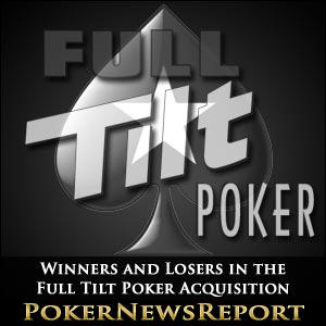 Winners and Losers in Full Tilt Poker Acquisition by PokerStars