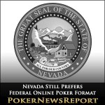 Nevada Still Prefers Federal Online Poker Format
