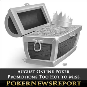 August Online Poker Promotions