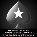PokerStars Honcho Boasts Of Site's Integrity