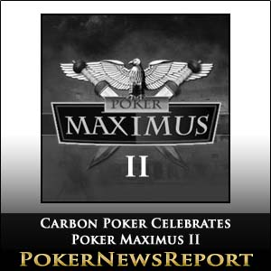 Carbon Poker Celebrates Poker Maximus II with $1,000 Reload Bonus