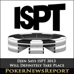 Djen Says ISPT Will Definitely Take Place