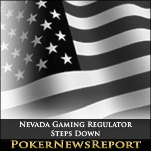 Nevada Gaming Regulator Steps Down