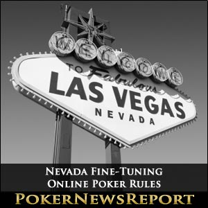 Nevada Fine-Tuning Online Poker Rules