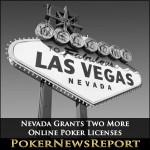 Nevada Grants Two More Online Poker Licenses
